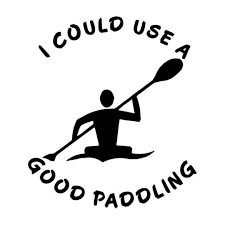 I Could Use A Good Paddling Kayak Vinyl Decal Sticker