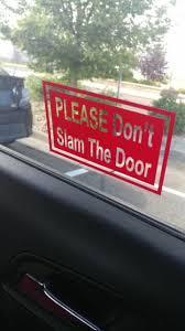 Please Don T Slam The Door Sticker Decal Uber Lyft Car Window Door Sign 3 Types