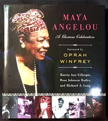 ANGELOU, MAYA / A GLORIOUS CELEBRATION; Foreword by Oprah Winfrey ...