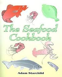 The Seafood Cookbook by Adam Starchild | 9781589630161 | Booktopia