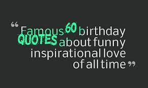 famous birthday quotes about funny inspirational love of all