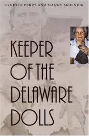 9780803287594: Keeper of the Delaware Dolls - AbeBooks - Perry, Lynette;  Skolnick, Manny: 0803287593