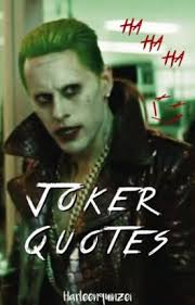 the joker quotes ♛ harley quinn wattpad