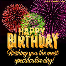 Happy birthday! Wishing you the most spectacular day! — Download ...