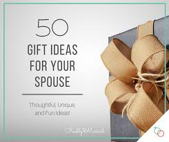50 gift ideas for your spouse freshly