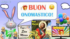 Buon Onomastico - Oggi è San Marco ? ? ? ? ? ?❤ AUGURI ...
