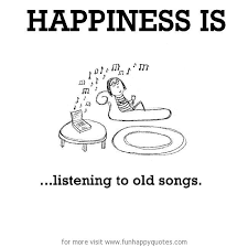 happiness is listening to old songs funny happy