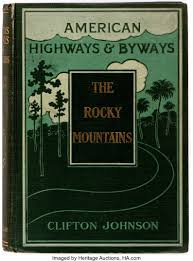 Clifton Johnson. Highways and Byways of the Rocky Mountains. New ...
