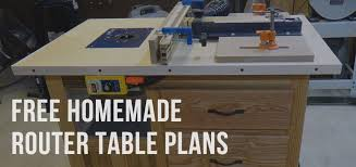 47 Free Homemade Router Table Plans You Can Build Yourself Top Router Tables