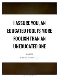 uneducated quotes uneducated sayings uneducated picture quotes