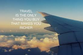 inspirational quotes travel is the only thing you buy that makes