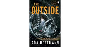 The Outside (The Outside, #1) by Ada Hoffmann