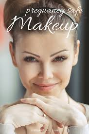 pregnancy safe makeup what to use