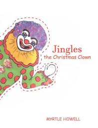 Jingles the Christmas Clown by Myrtle Howell, Paperback | Barnes & Noble®