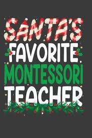 santa s favorite montessori teacher