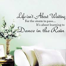 Shop Follure Life Isn T About Waiting Wall Stickers Quote Dancing In Rain Wall Decal Words Online From Best Wall Stickers Murals On Jd Com Global Site Joybuy Com