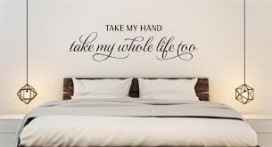 Take My Hand Take My Whole Life Too Love Wedding Decor Vinyl Decal Wall Stickers Letters Words