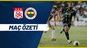 MAÇ ÖZETİ: D. G. Sivasspor - Fenerbahçe - YouTube