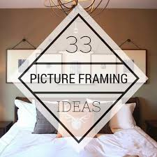 33 stunning picture framing ideas your
