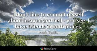 mark twain i don t like to commit myself about heaven