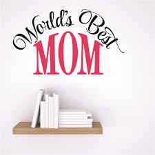 Custom Wall Decal Sticker World S Best Mom Design Children Son Daughter Family Love Quote 20x20 Walmart Com Walmart Com