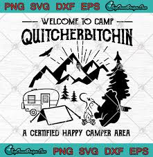 Bear Welcome To Camp Quitcherbitchin A Certified Happy Camper Area Svg Png Bear Camping Art Vector Designs Digital Download