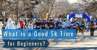 what is a good 5k time for beginners