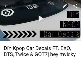 My Lastest Video Diy Kpop Car Decals Got7 Got7 Amino