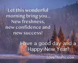 let this wonderful morning bring good morning new year happy new