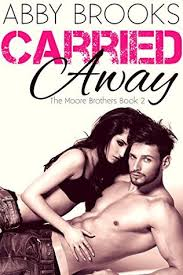 Carried Away (The Moore Brother, #2) by Abby Brooks