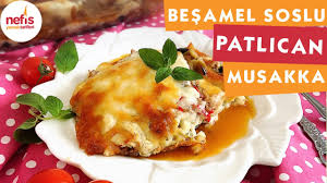 Beşamel Soslu Patlıcan Musakka - Sebze Yemekleri - Nefis Yemek Tarifleri -  YouTube
