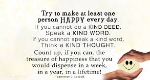 make atleast one person happy everyday quotes