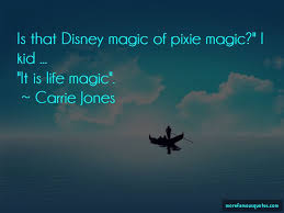 quotes about disney magic top disney magic quotes from famous