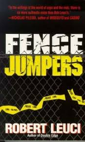 Fiction Book Review: Fence Jumpers by Robert Leuci, Author St. Martin's  Press $5.99 (0p) ISBN 978-0-312-95937-1