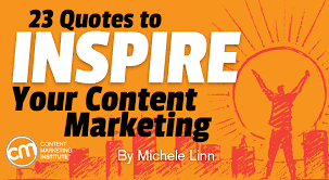 quotes to inspire your content marketing and the difference you