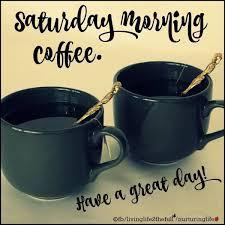 good morning saturday coffee com