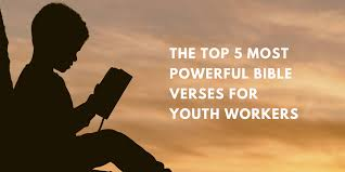the top most powerful bible verses for youth workers