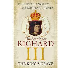 The King's Grave: The Search for Richard III eBook: Langley, Philippa,  Jones, Michael: Amazon.co.uk: Kindle Store