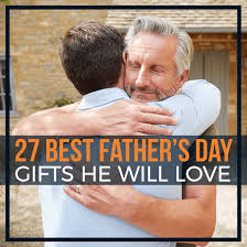 27 best father s day gifts he will love