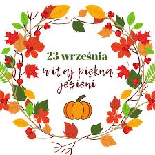 mojaWieś.pl - Dziś obchodzimy pierwszy dzień jesieni... | Facebook