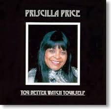 Priscilla Price - You Better Watch Yourself - DWM Music Company