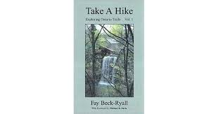 Take a Hike, Volume 1: Exploring Ontario Trails by Fay Beck-Ryall