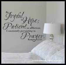 Be Joyful In Hope Patient In Affliction Constantly Persisting In Praye Decal Drama