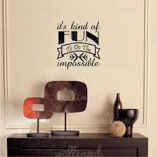 It S Kind Of Fun To Do The Impossible Wall Decal