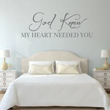 God Knew My Heart Needed You Quote Wall Decal For Bedroom