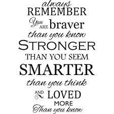inspirational quote you are braver than com