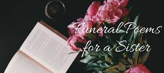 best funeral poems for sister love lives on