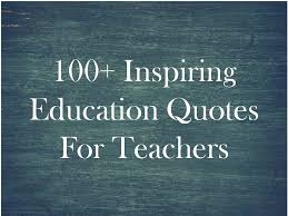 inspiring education quotes for teachers