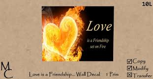 Second Life Marketplace Love Is A Friendship Set On Fire Wall Decal