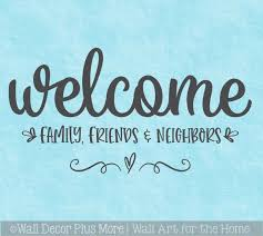 Wall Decal Quote Welcome Family Friend Neighbors Vinyl Art Decor Sticker